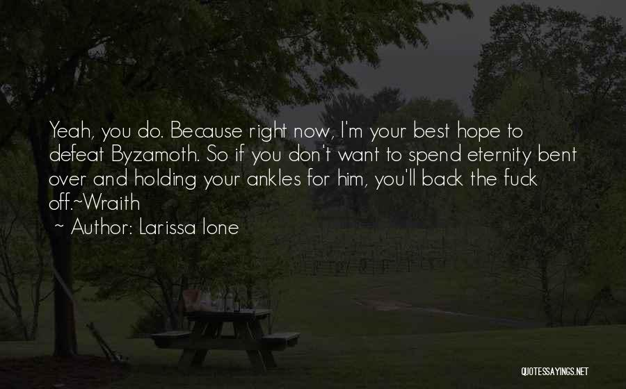 Hope And Hope Quotes By Larissa Ione