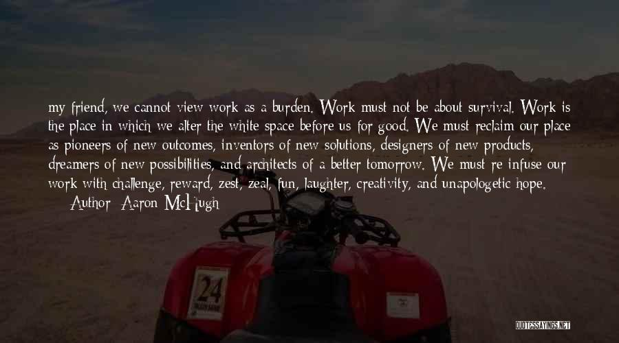 Hope And Survival Quotes By Aaron McHugh
