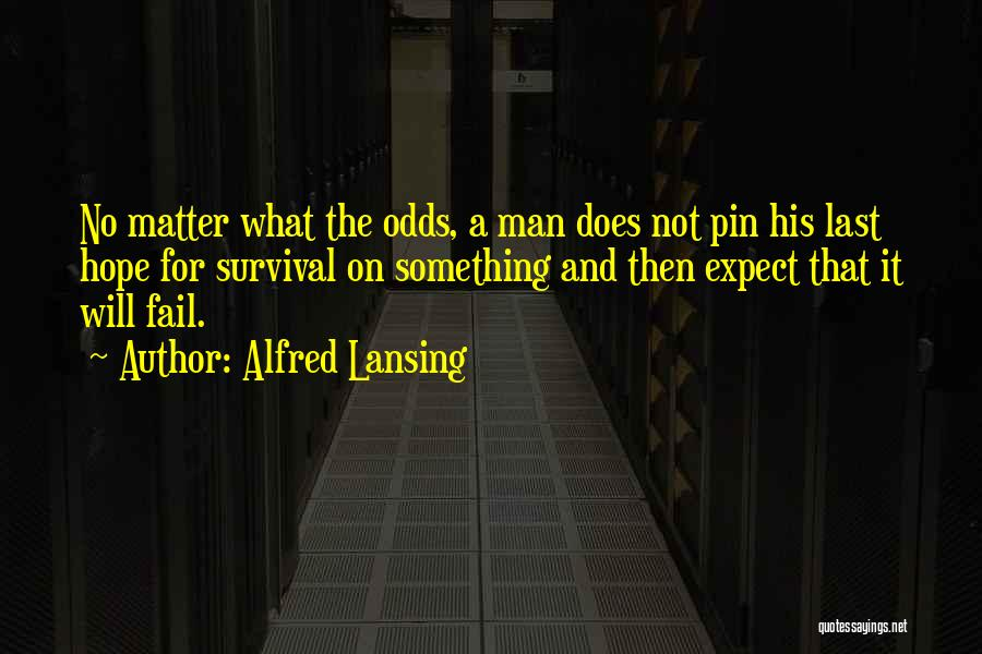 Hope And Survival Quotes By Alfred Lansing