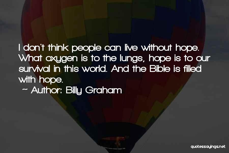 Hope And Survival Quotes By Billy Graham