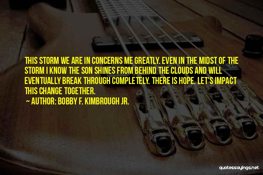 Hope And Survival Quotes By Bobby F. Kimbrough Jr.