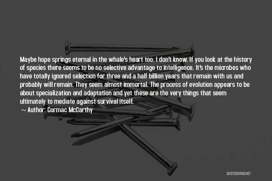 Hope And Survival Quotes By Cormac McCarthy