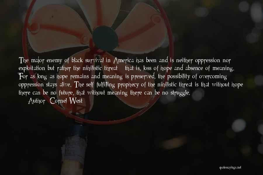 Hope And Survival Quotes By Cornel West