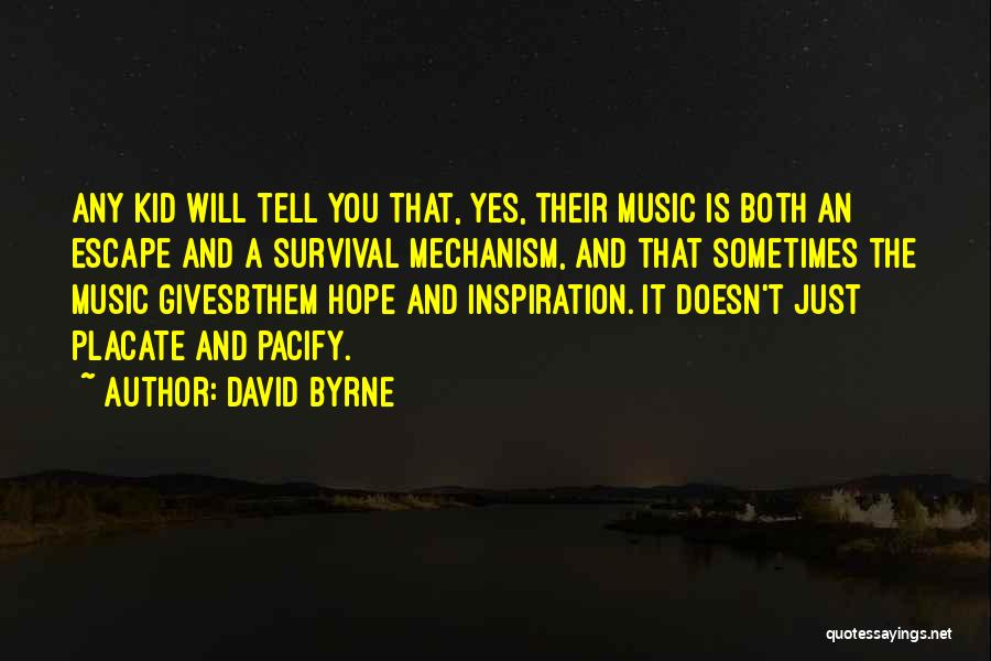 Hope And Survival Quotes By David Byrne
