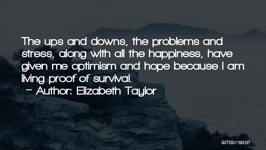 Hope And Survival Quotes By Elizabeth Taylor