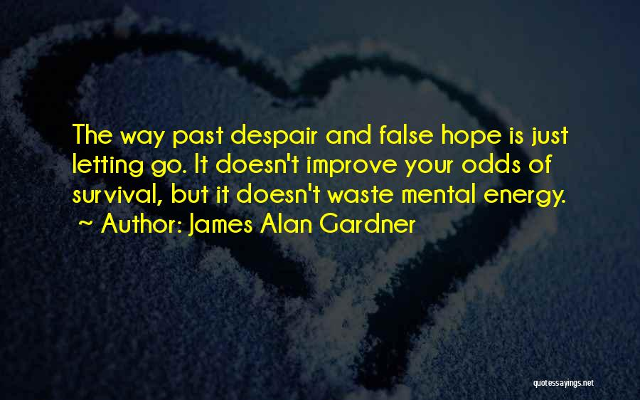 Hope And Survival Quotes By James Alan Gardner