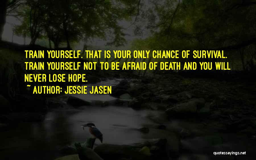 Hope And Survival Quotes By Jessie Jasen