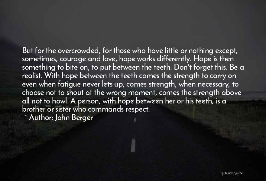 Hope And Survival Quotes By John Berger