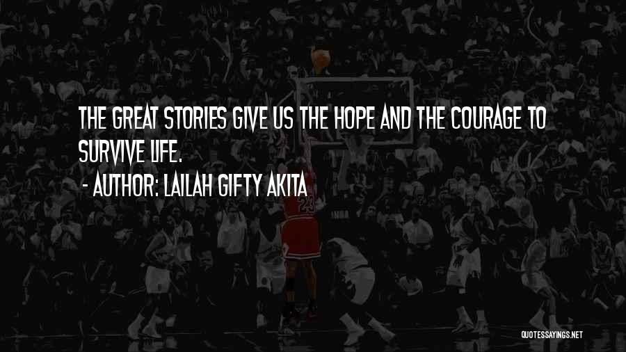 Hope And Survival Quotes By Lailah Gifty Akita
