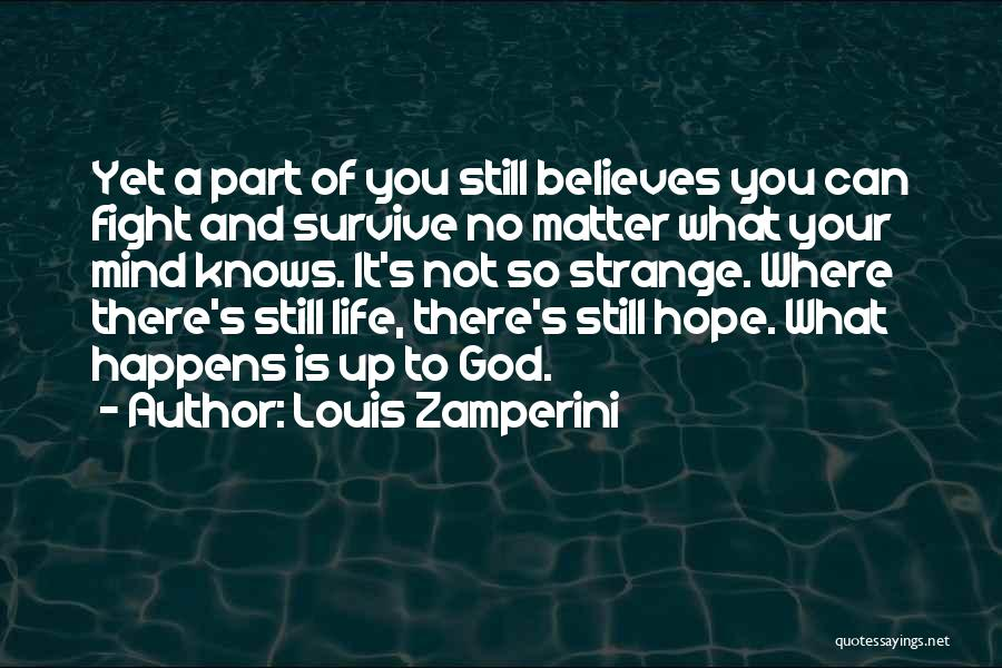 Hope And Survival Quotes By Louis Zamperini