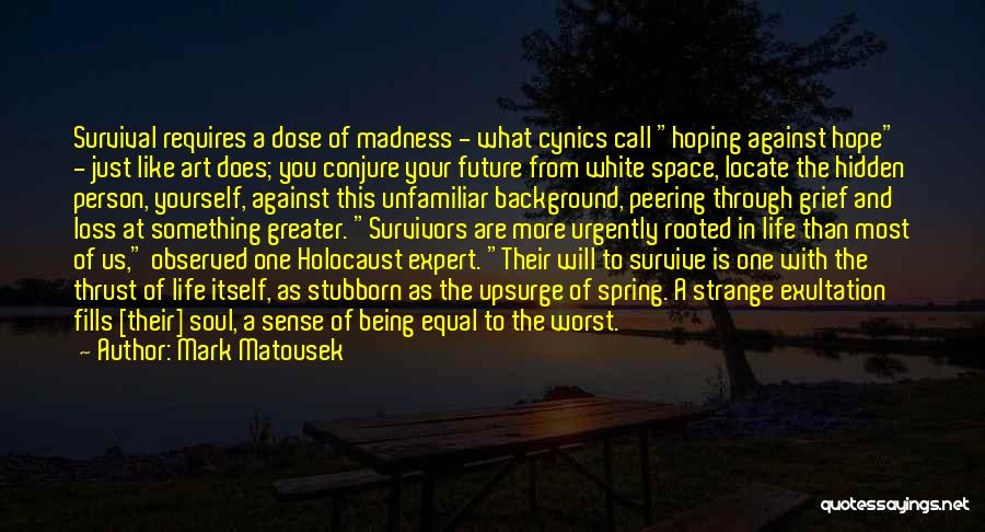 Hope And Survival Quotes By Mark Matousek