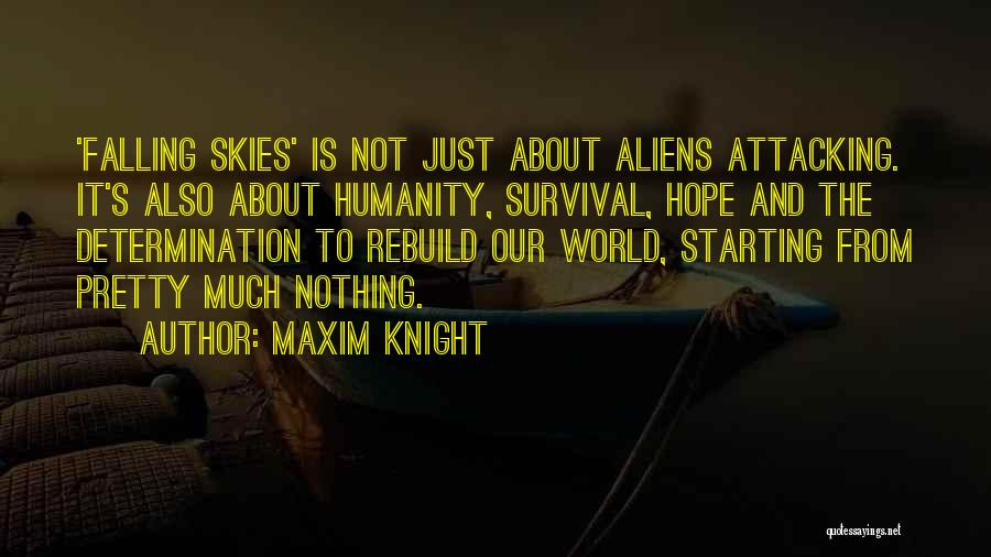 Hope And Survival Quotes By Maxim Knight