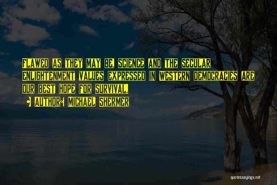 Hope And Survival Quotes By Michael Shermer