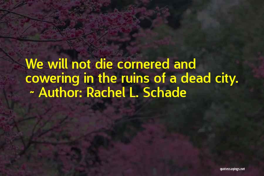 Hope And Survival Quotes By Rachel L. Schade