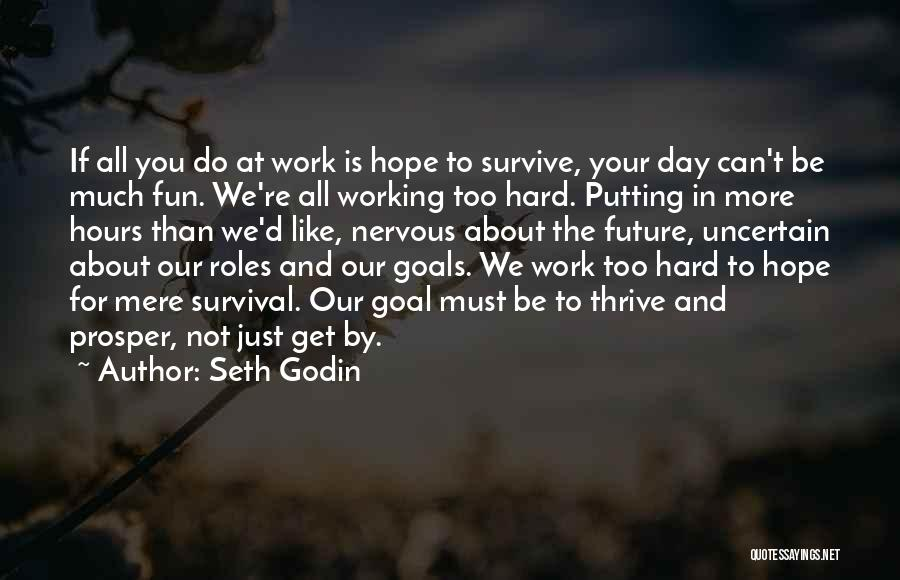 Hope And Survival Quotes By Seth Godin