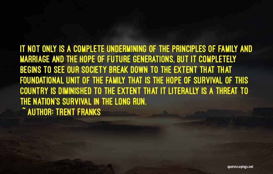Hope And Survival Quotes By Trent Franks