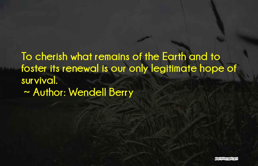 Hope And Survival Quotes By Wendell Berry