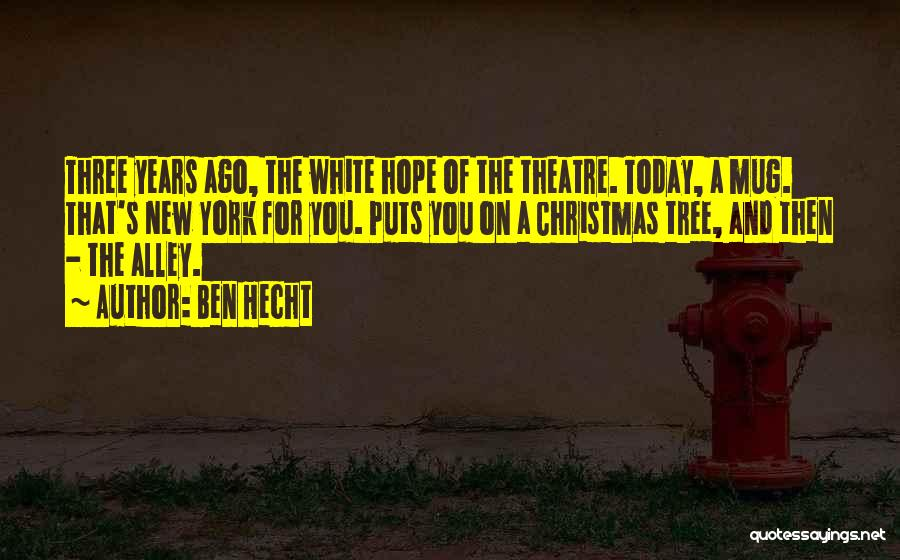 Hope Christmas Quotes By Ben Hecht