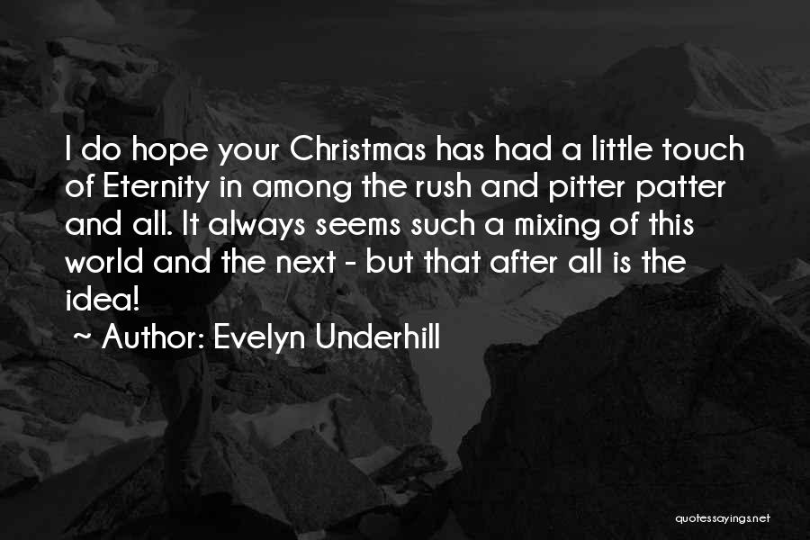 Hope Christmas Quotes By Evelyn Underhill