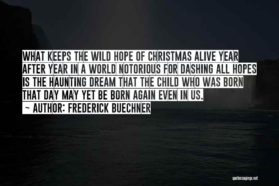 Hope Christmas Quotes By Frederick Buechner