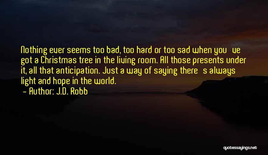 Hope Christmas Quotes By J.D. Robb