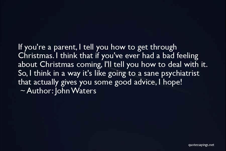 Hope Christmas Quotes By John Waters