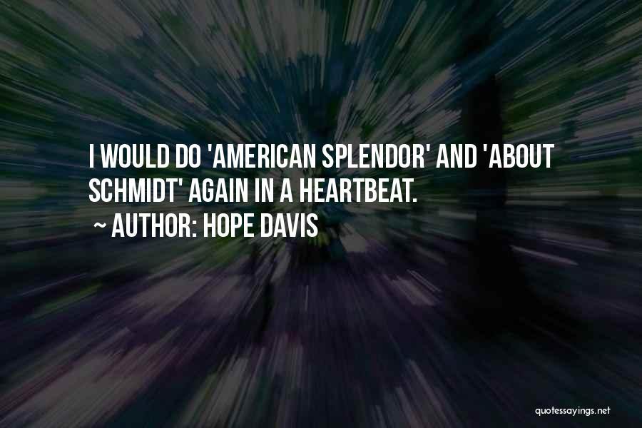 Hope Davis Quotes 847399