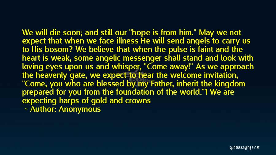 Hope For Illness Quotes By Anonymous