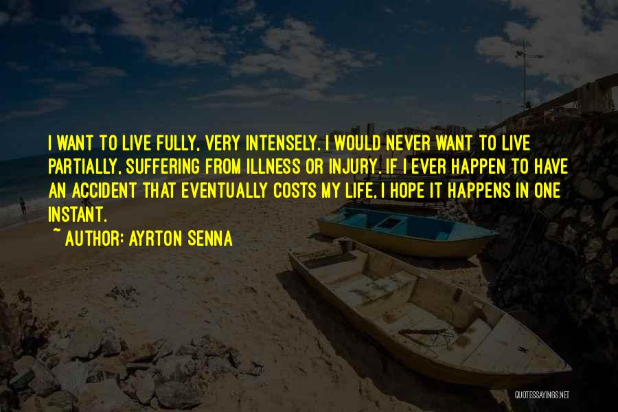Hope For Illness Quotes By Ayrton Senna