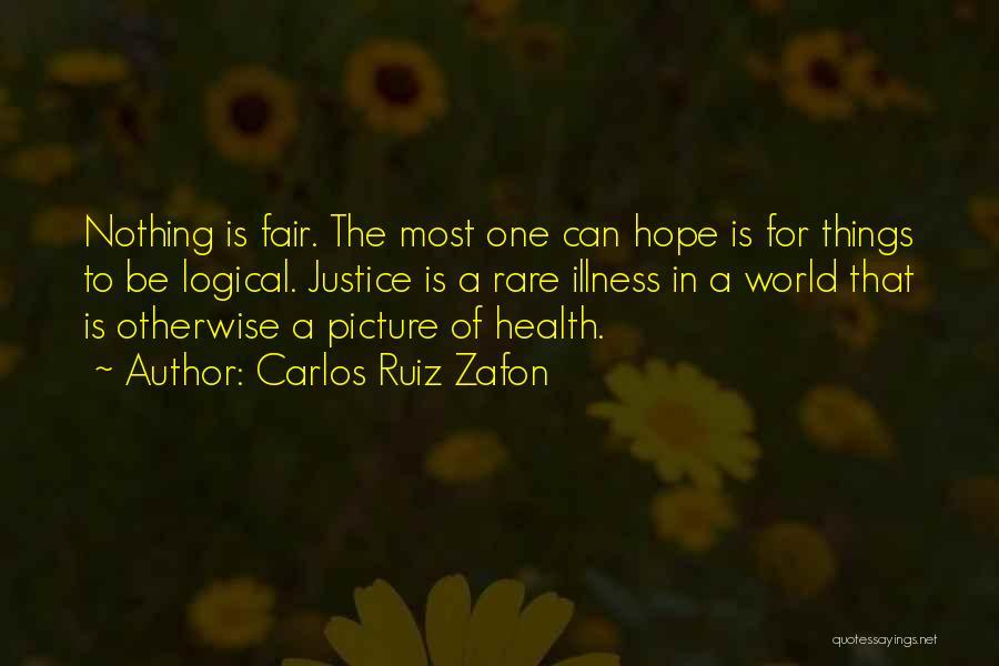 Hope For Illness Quotes By Carlos Ruiz Zafon