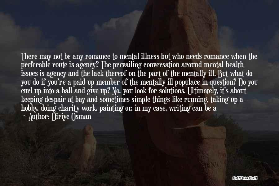Hope For Illness Quotes By Diriye Osman