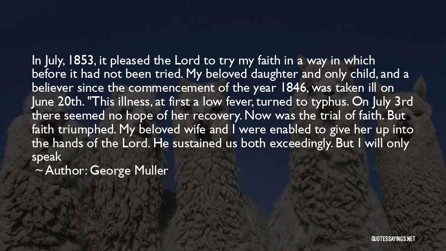 Hope For Illness Quotes By George Muller