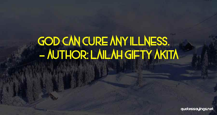 Hope For Illness Quotes By Lailah Gifty Akita