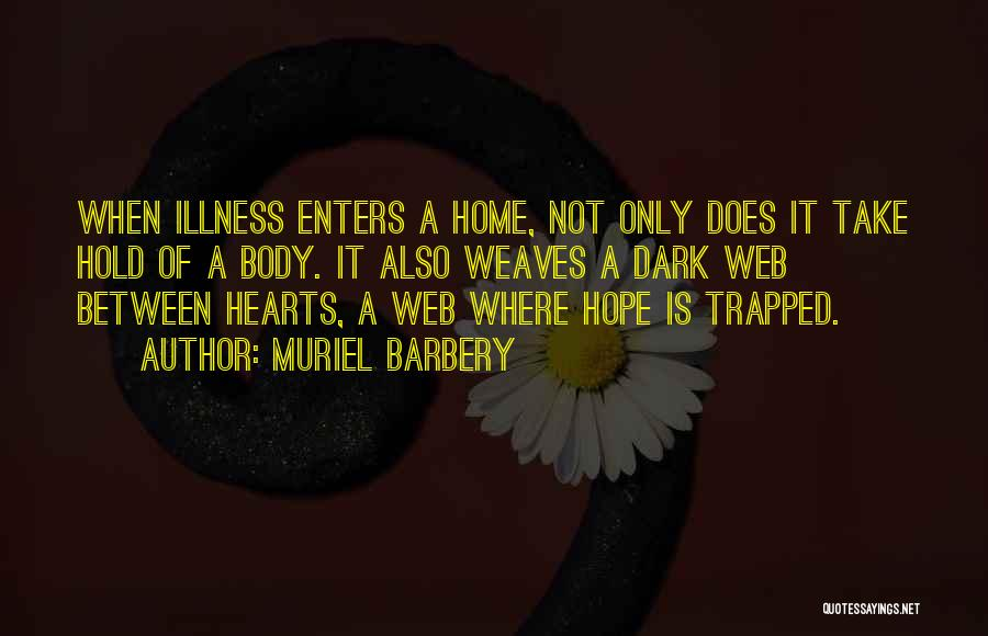 Hope For Illness Quotes By Muriel Barbery