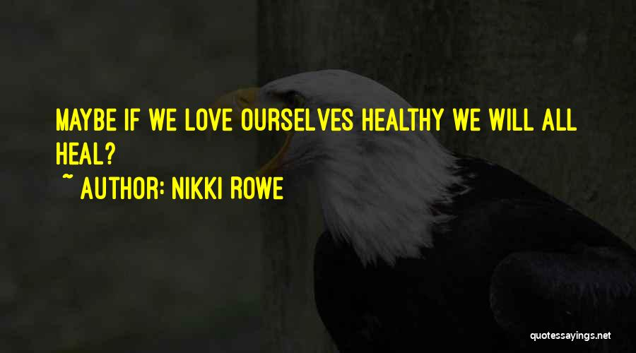 Hope For Illness Quotes By Nikki Rowe