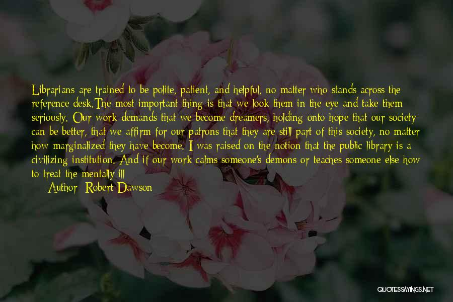 Hope For Illness Quotes By Robert Dawson