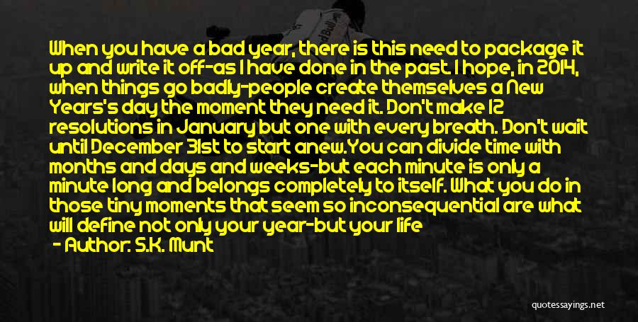 Hope For The New Year Quotes By S.K. Munt