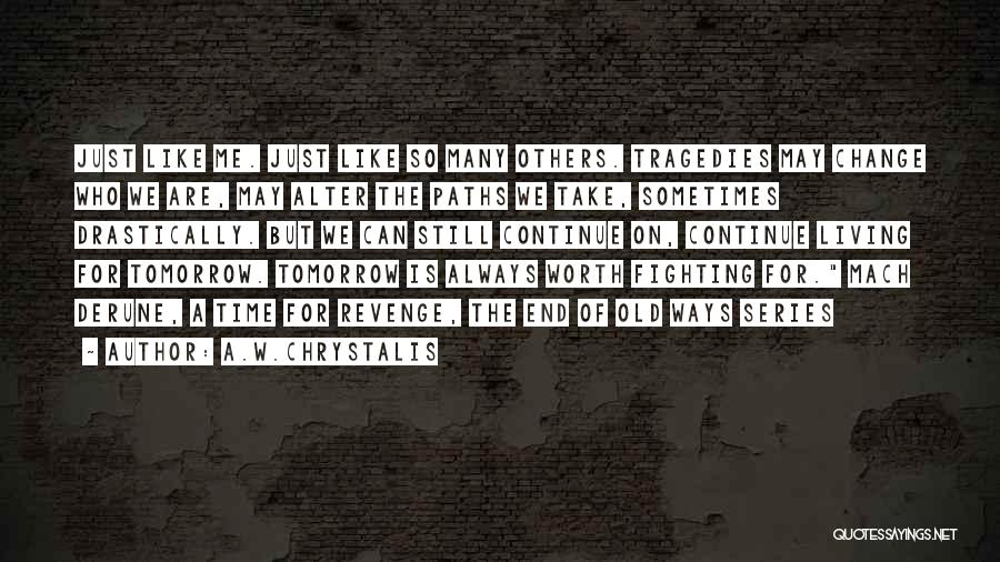 Hope For Tomorrow Quotes By A.W.Chrystalis