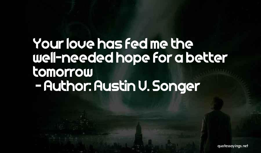 Hope For Tomorrow Quotes By Austin V. Songer