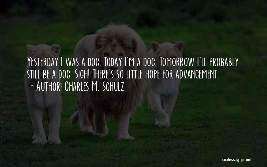 Hope For Tomorrow Quotes By Charles M. Schulz