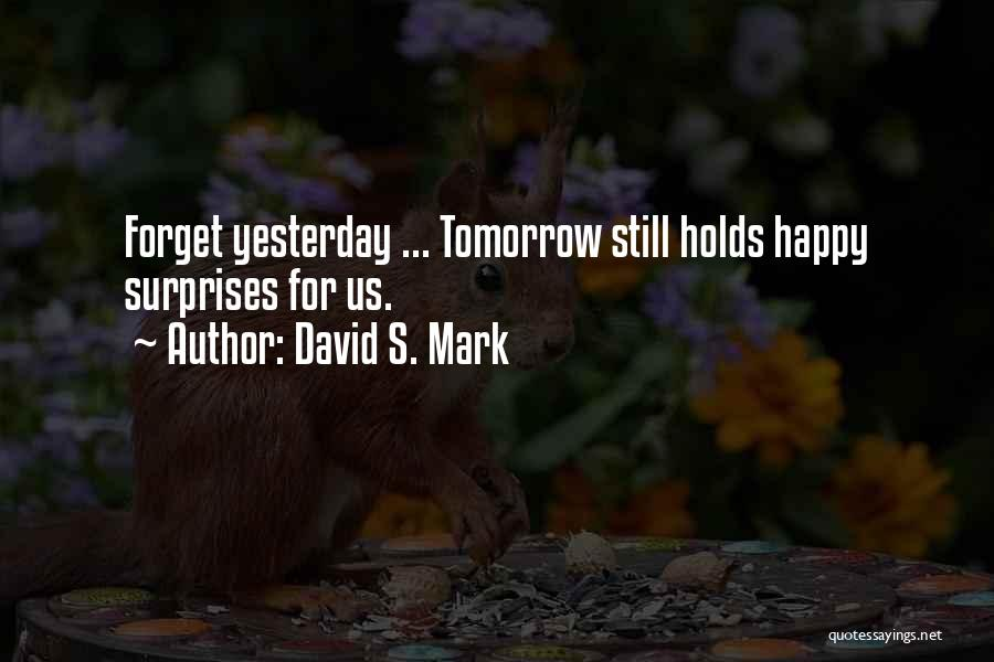 Hope For Tomorrow Quotes By David S. Mark