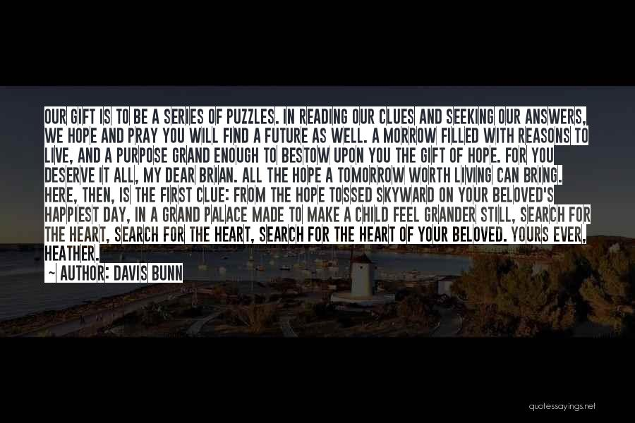 Hope For Tomorrow Quotes By Davis Bunn