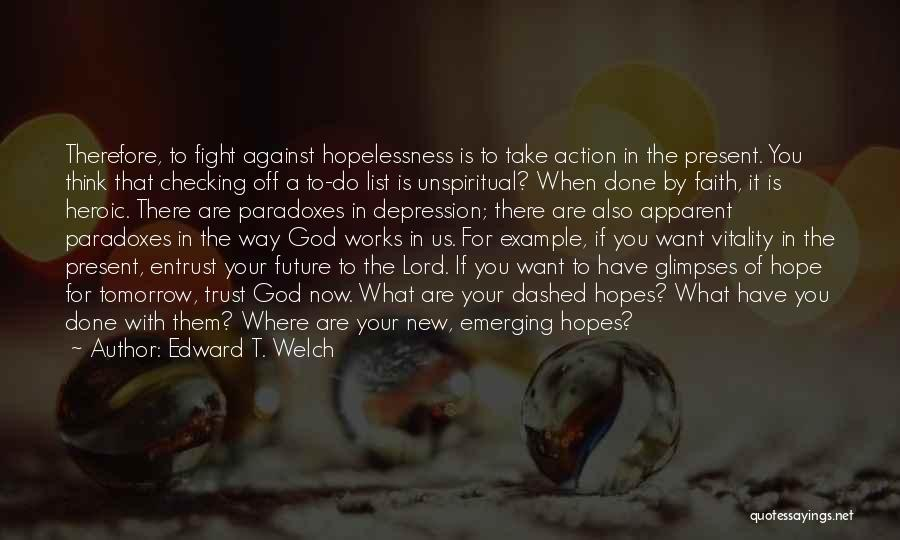 Hope For Tomorrow Quotes By Edward T. Welch