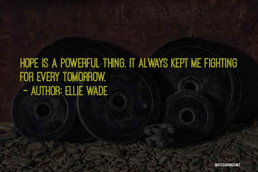 Hope For Tomorrow Quotes By Ellie Wade