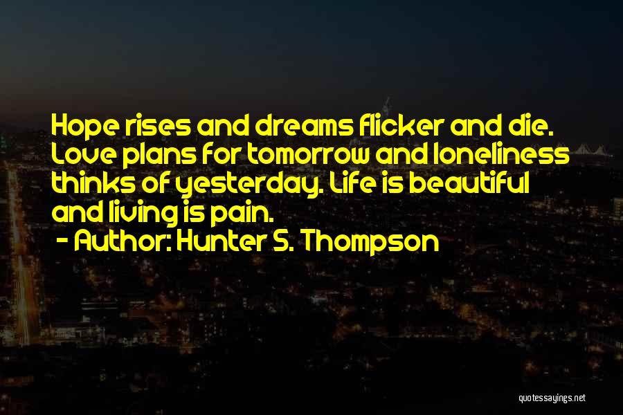 Hope For Tomorrow Quotes By Hunter S. Thompson