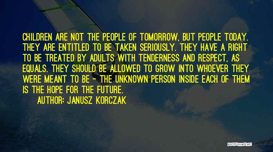 Hope For Tomorrow Quotes By Janusz Korczak