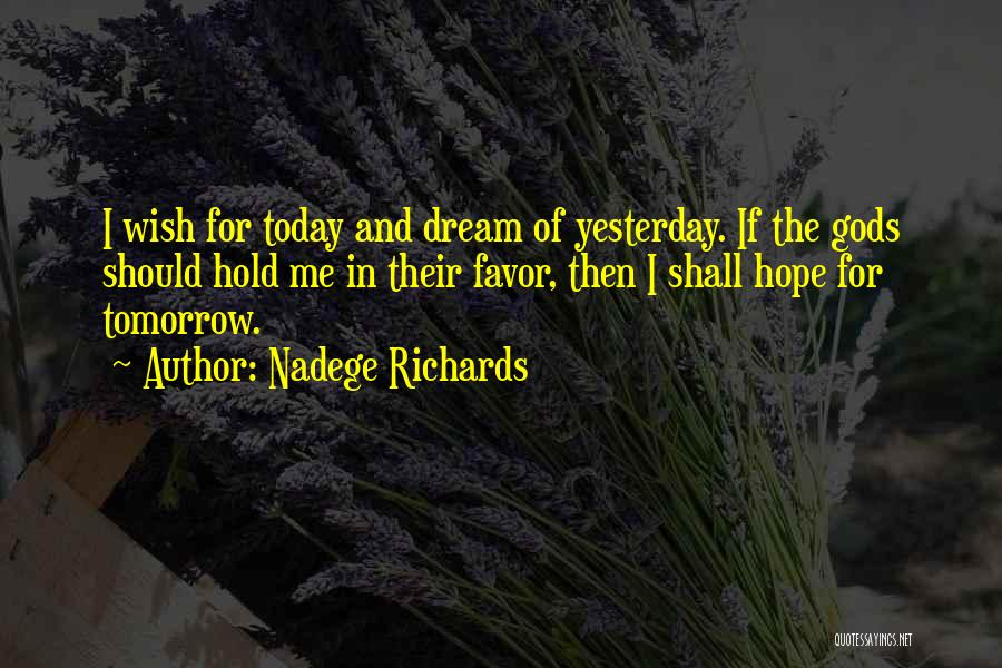 Hope For Tomorrow Quotes By Nadege Richards