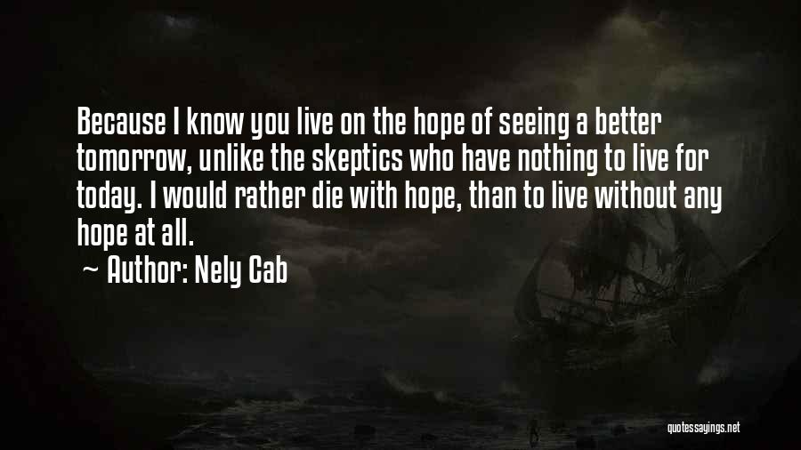 Hope For Tomorrow Quotes By Nely Cab