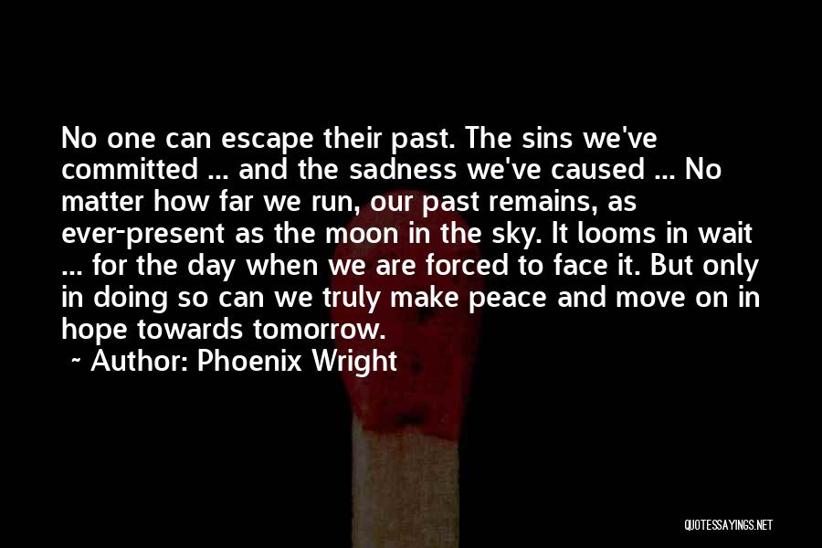 Hope For Tomorrow Quotes By Phoenix Wright