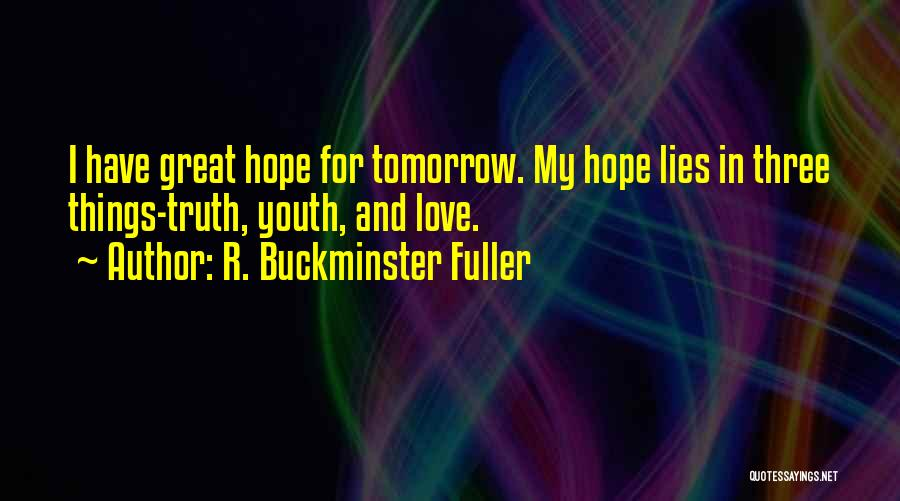 Hope For Tomorrow Quotes By R. Buckminster Fuller